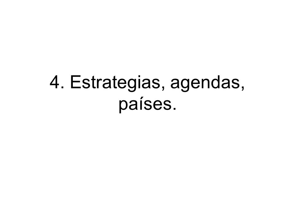 4. Estrategias, agendas, países.