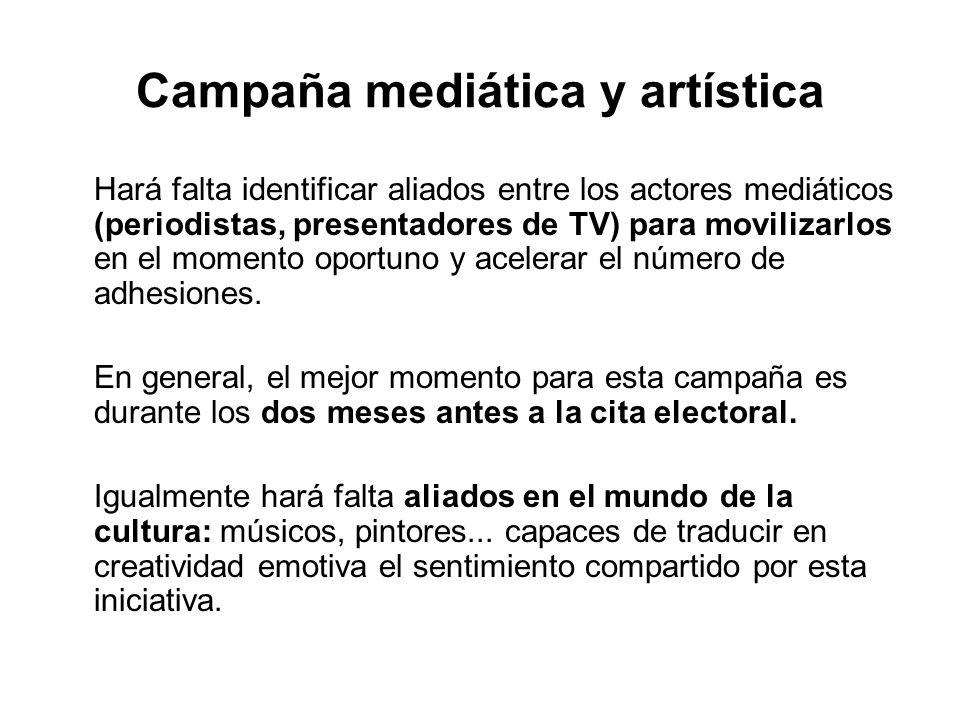 Campaña mediática y artística Hará falta identificar aliados entre los actores mediáticos (periodistas, presentadores de TV) para movilizarlos en el m