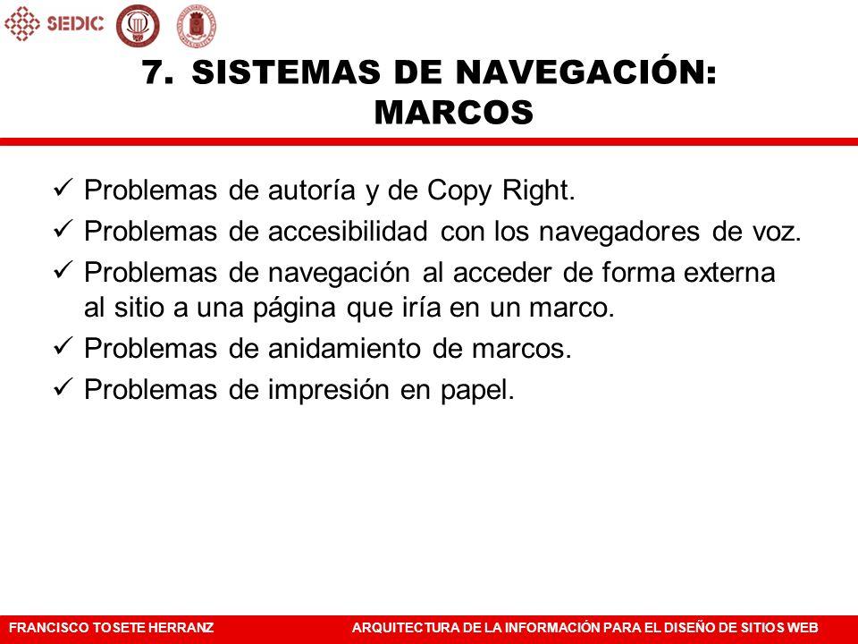 FRANCISCO TOSETE HERRANZARQUITECTURA DE LA INFORMACIÓN PARA EL DISEÑO DE SITIOS WEB Problemas de autoría y de Copy Right.