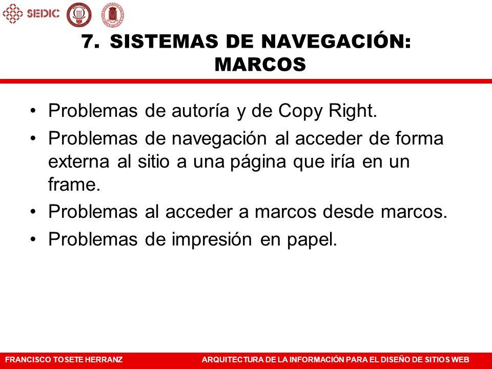 FRANCISCO TOSETE HERRANZARQUITECTURA DE LA INFORMACIÓN PARA EL DISEÑO DE SITIOS WEB Y en general, casi cualquier cosa que se hace con marcos se puede hacer mejor sin ellos.