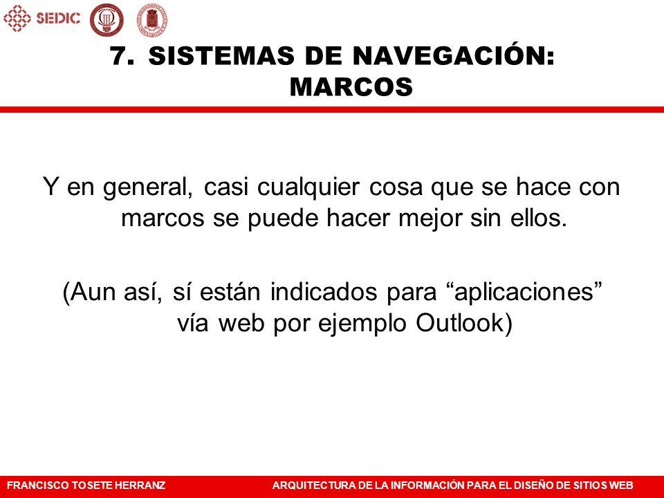 FRANCISCO TOSETE HERRANZARQUITECTURA DE LA INFORMACIÓN PARA EL DISEÑO DE SITIOS WEB Y en general, casi cualquier cosa que se hace con marcos se puede