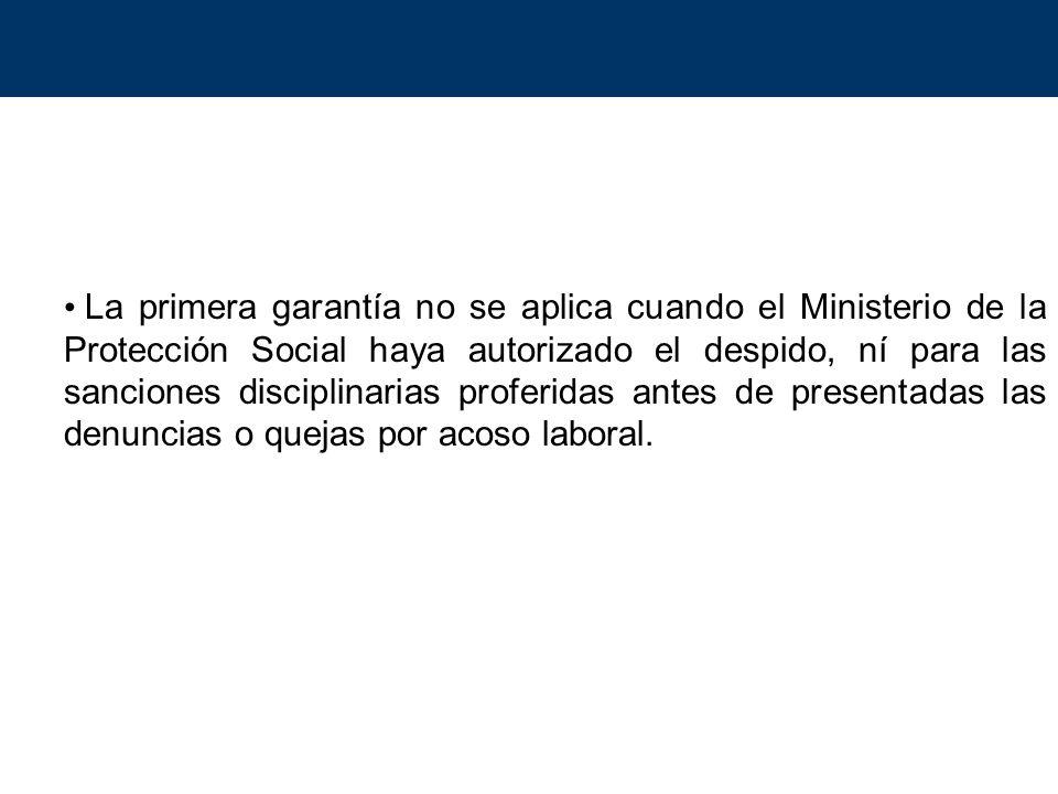 La primera garantía no se aplica cuando el Ministerio de la Protección Social haya autorizado el despido, ní para las sanciones disciplinarias proferi