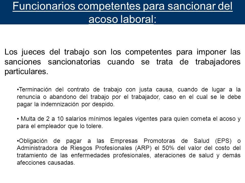 Funcionarios competentes para sancionar del acoso laboral: Los jueces del trabajo son los competentes para imponer las sanciones sancionatorias cuando