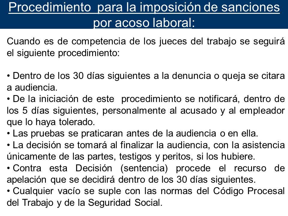 Procedimiento para la imposición de sanciones por acoso laboral: Cuando es de competencia de los jueces del trabajo se seguirá el siguiente procedimie