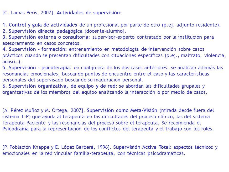 [C. Lamas Peris, 2007]. Actividades de supervisión: 1. Control y guía de actividades de un profesional por parte de otro (p.ej. adjunto-residente). 2.
