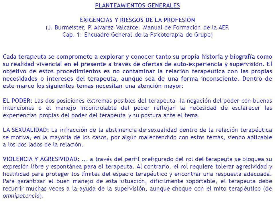 PLANTEAMIENTOS GENERALES EXIGENCIAS Y RIESGOS DE LA PROFESIÓN (J. Burmeister, P. Alvarez Valcarce. Manual de Formación de la AEP. Cap. 1: Encuadre Gen