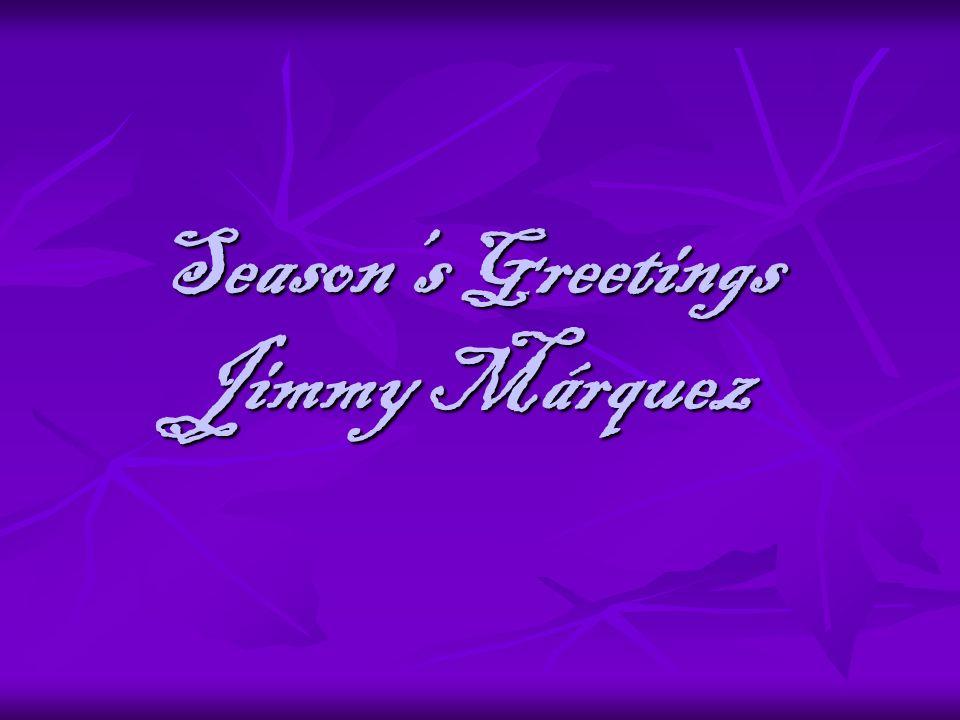 Seasons Greetings Jimmy Márquez