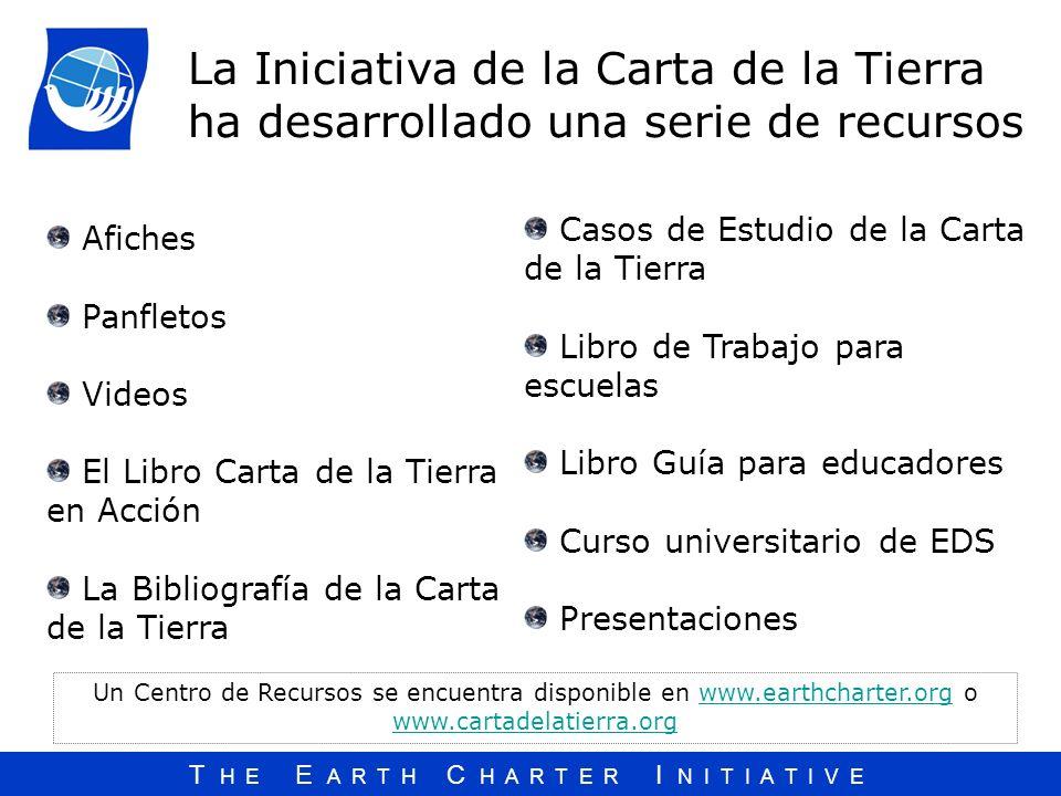 T H E E A R T H C H A R T E R I N I T I A T I V E Afiches Panfletos Videos El Libro Carta de la Tierra en Acción La Bibliografía de la Carta de la Tie