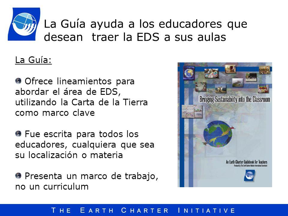 La Guía ayuda a los educadores que desean traer la EDS a sus aulas La Guía: Ofrece lineamientos para abordar el área de EDS, utilizando la Carta de la