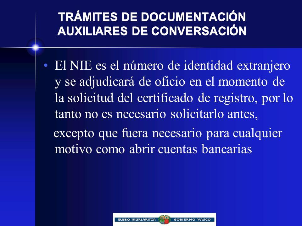 TRÁMITES DE DOCUMENTACIÓN AUXILIARES DE CONVERSACIÓN Los trámites se deben realizar directamente en nuestro país.