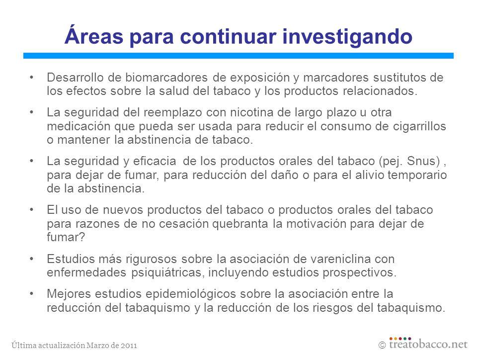 Última actualización Marzo de 2011 Áreas para continuar investigando Desarrollo de biomarcadores de exposición y marcadores sustitutos de los efectos