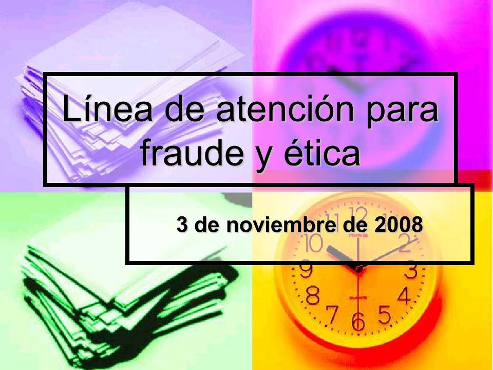Línea de atención para fraude y ética 3 de noviembre de 2008