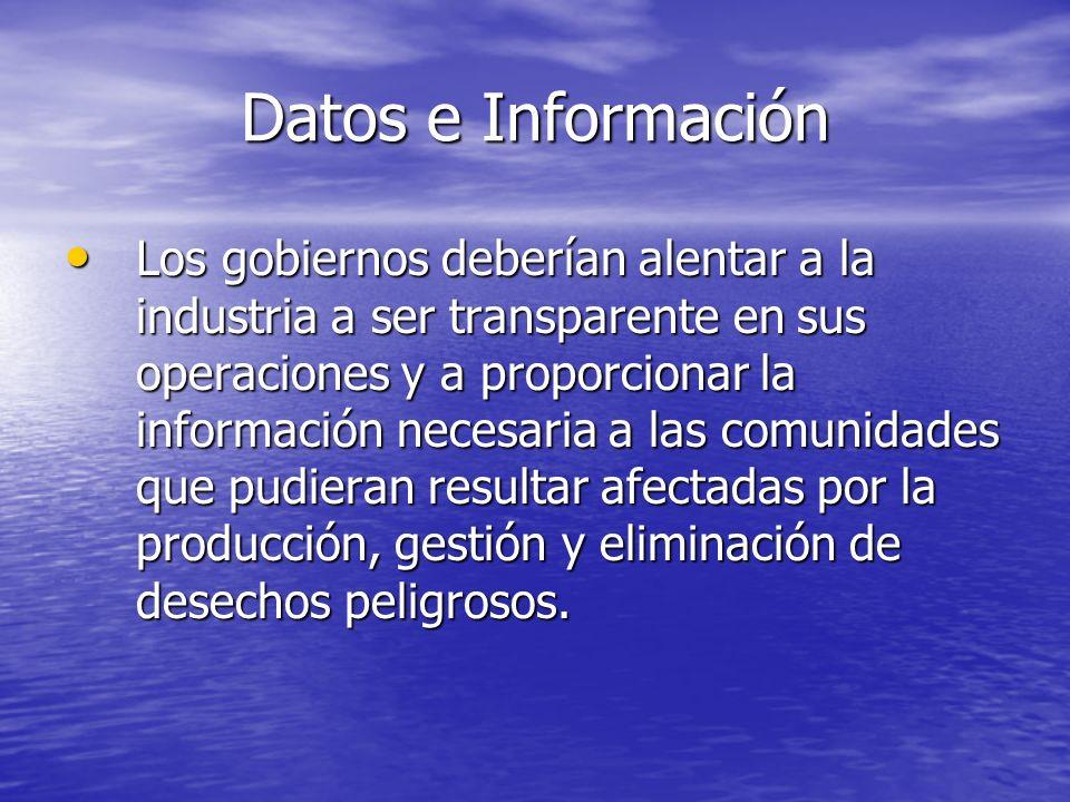 Datos e Información Los gobiernos deberían alentar a la industria a ser transparente en sus operaciones y a proporcionar la información necesaria a la