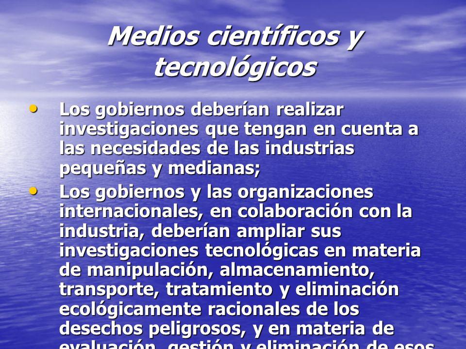 Medios científicos y tecnológicos Los gobiernos deberían realizar investigaciones que tengan en cuenta a las necesidades de las industrias pequeñas y
