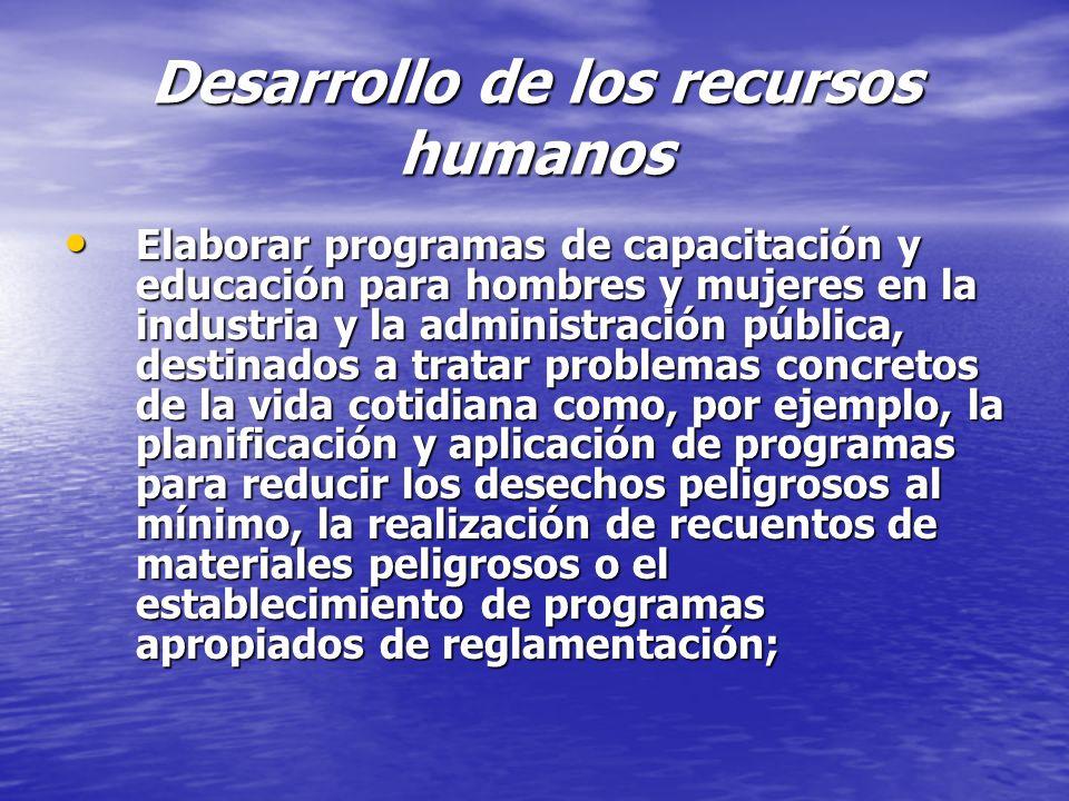 Desarrollo de los recursos humanos Elaborar programas de capacitación y educación para hombres y mujeres en la industria y la administración pública,