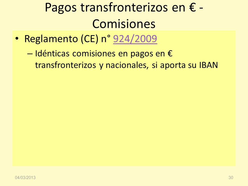 Pagos transfronterizos en - Comisiones Reglamento (CE) n° 924/2009924/2009 – Idénticas comisiones en pagos en transfronterizos y nacionales, si aporta