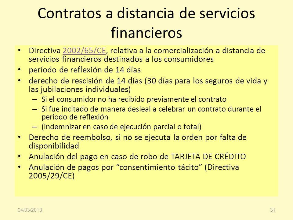 Contratos a distancia de servicios financieros Directiva 2002/65/CE, relativa a la comercialización a distancia de servicios financieros destinados a