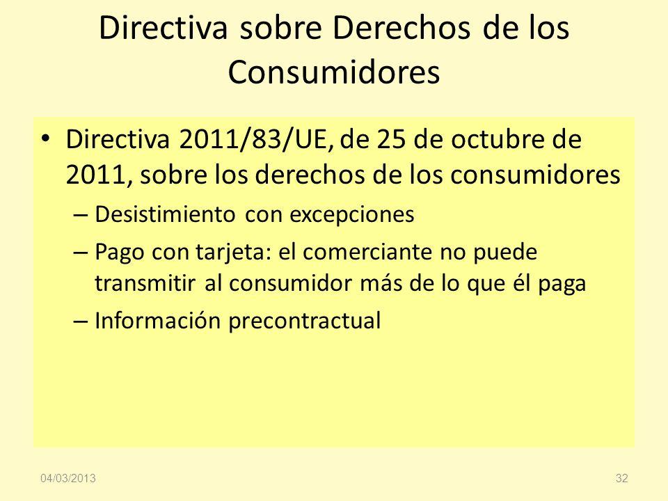 Directiva sobre Derechos de los Consumidores Directiva 2011/83/UE, de 25 de octubre de 2011, sobre los derechos de los consumidores – Desistimiento co