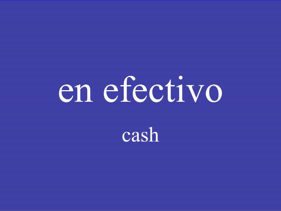 en efectivo cash