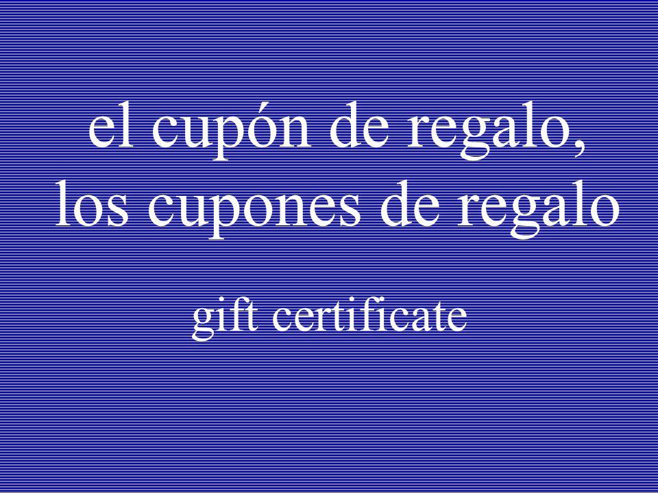 el cupón de regalo, los cupones de regalo gift certificate