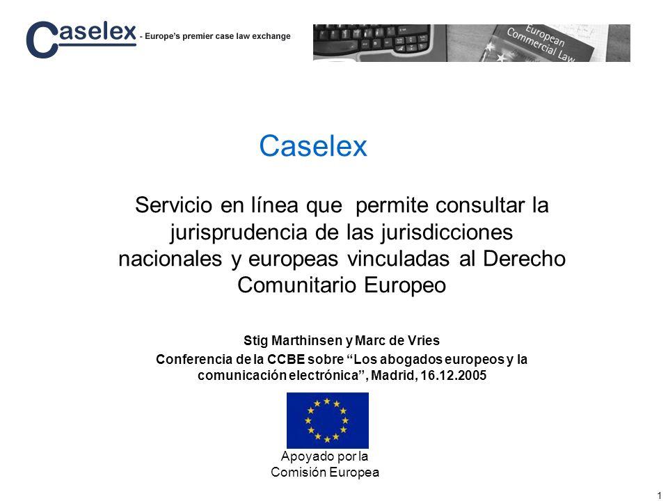 1 Caselex Servicio en línea que permite consultar la jurisprudencia de las jurisdicciones nacionales y europeas vinculadas al Derecho Comunitario Euro