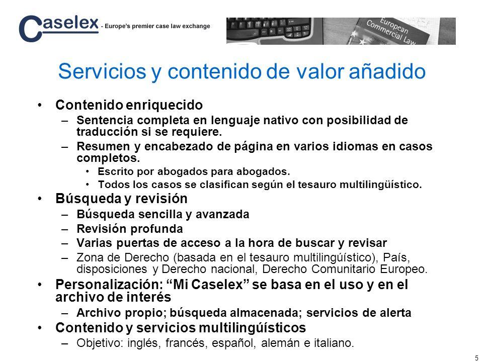 6 Desarrollo de Caselex que comienza en 2006 2005 Identificación de necesidades y definición del ámbito.