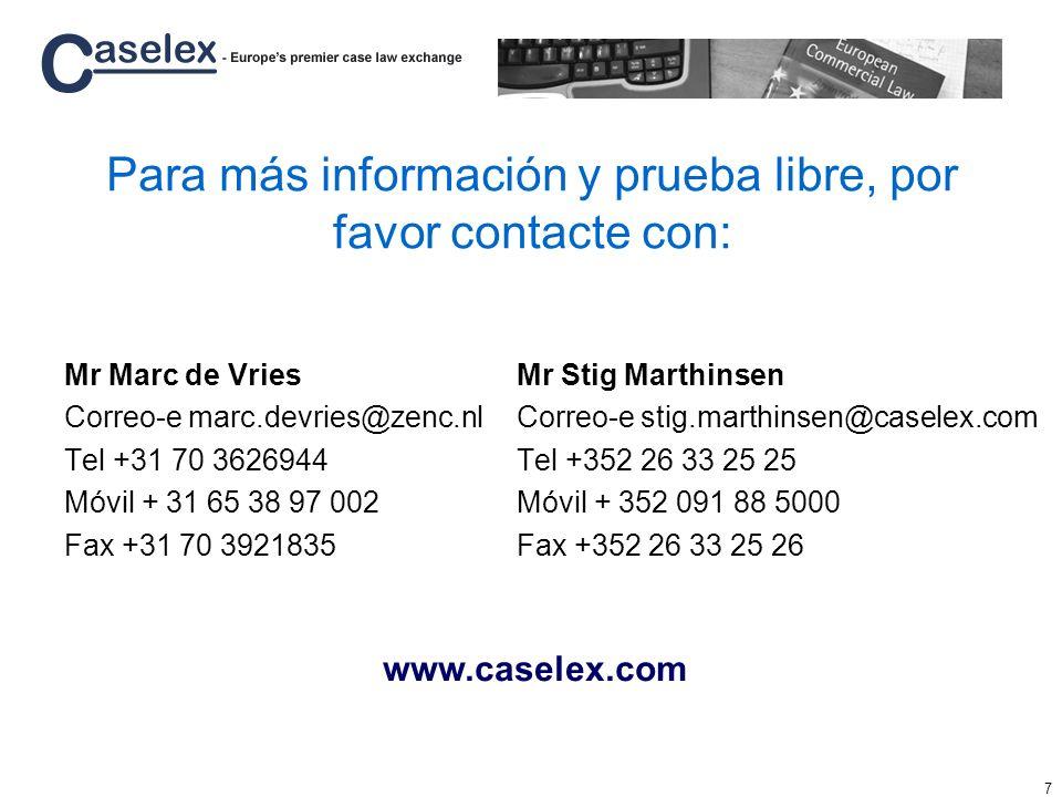 7 Para más información y prueba libre, por favor contacte con: Mr Marc de Vries Correo-e marc.devries@zenc.nl Tel +31 70 3626944 Móvil + 31 65 38 97 0