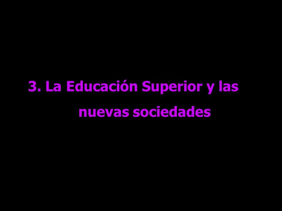 3. La Educación Superior y las nuevas sociedades