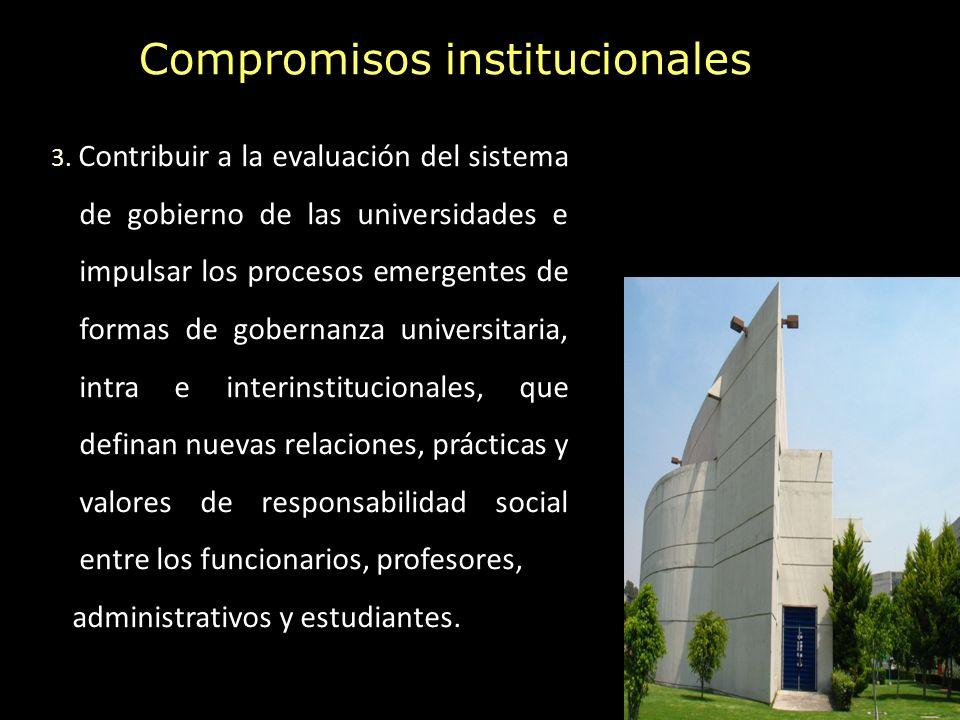 3. Contribuir a la evaluación del sistema de gobierno de las universidades e impulsar los procesos emergentes de formas de gobernanza universitaria, i