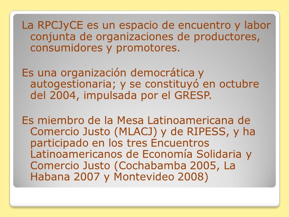La RPCJyCE es un espacio de encuentro y labor conjunta de organizaciones de productores, consumidores y promotores. Es una organización democrática y