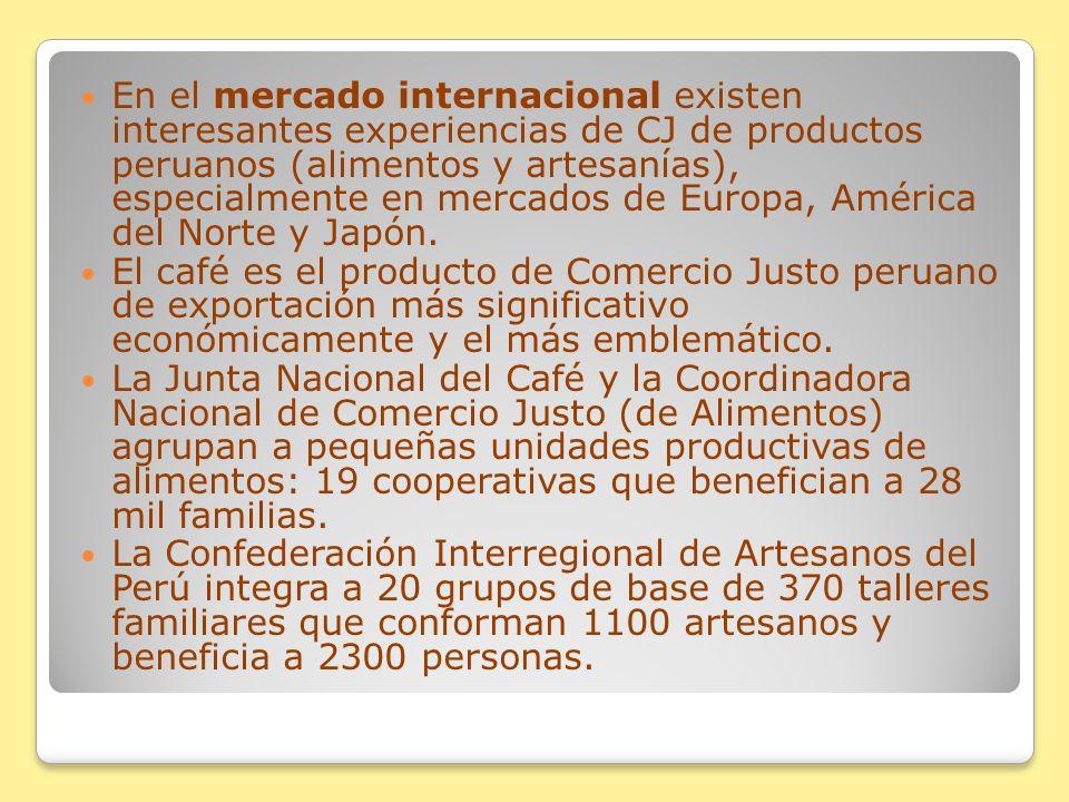En el mercado internacional existen interesantes experiencias de CJ de productos peruanos (alimentos y artesanías), especialmente en mercados de Europ