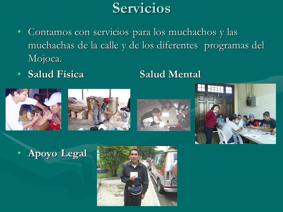 Servicios Contamos con servicios para los muchachos y las muchachas de la calle y de los diferentes programas del Mojoca.Contamos con servicios para l