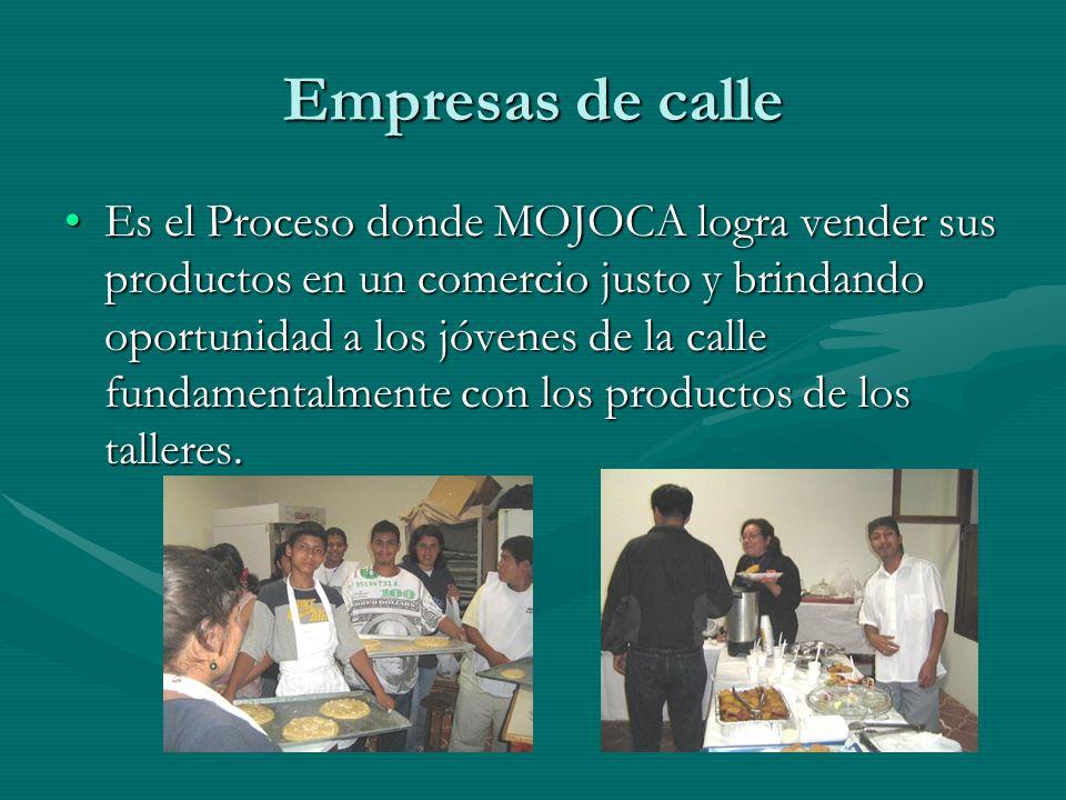Empresas de calle Es el Proceso donde MOJOCA logra vender sus productos en un comercio justo y brindando oportunidad a los jóvenes de la calle fundame