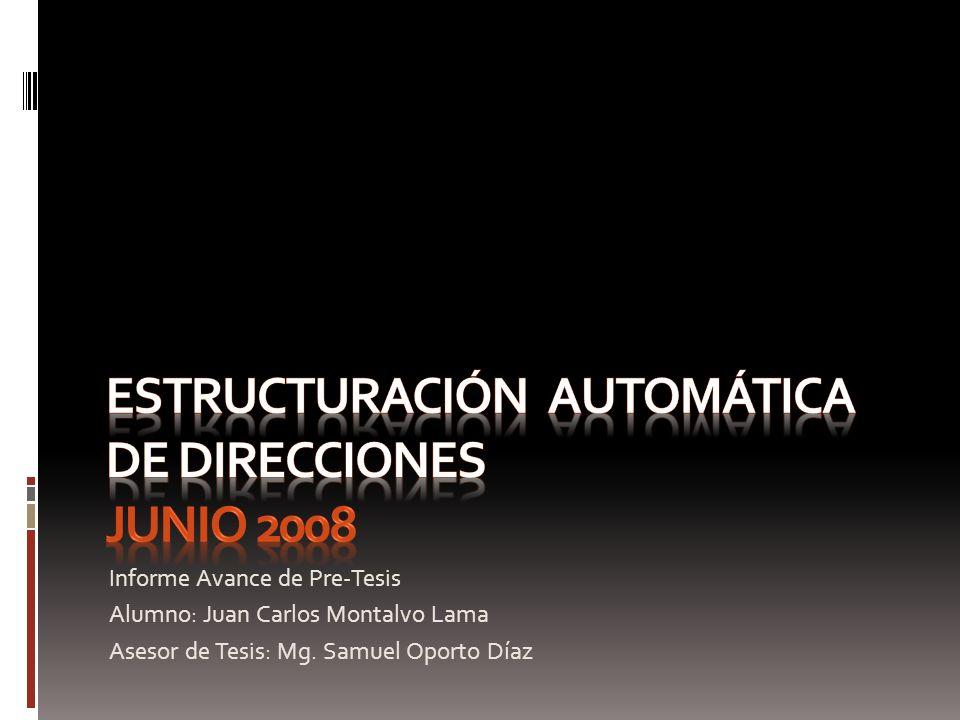 Informe Avance de Pre-Tesis Alumno: Juan Carlos Montalvo Lama Asesor de Tesis: Mg. Samuel Oporto Díaz