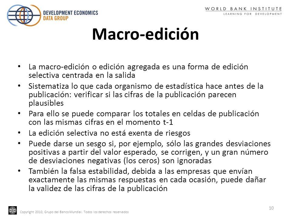 Copyright 2010, Grupo del Banco Mundial. Todos los derechos reservados Macro-edición La macro-edición o edición agregada es una forma de edición selec
