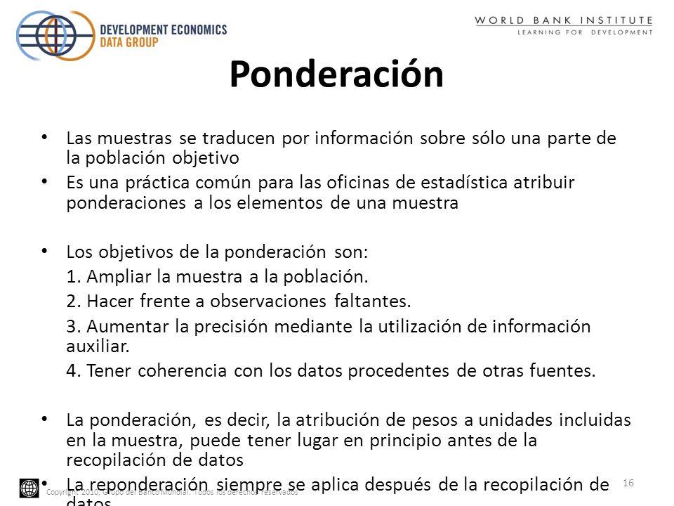 Copyright 2010, Grupo del Banco Mundial. Todos los derechos reservados Ponderación Las muestras se traducen por información sobre sólo una parte de la