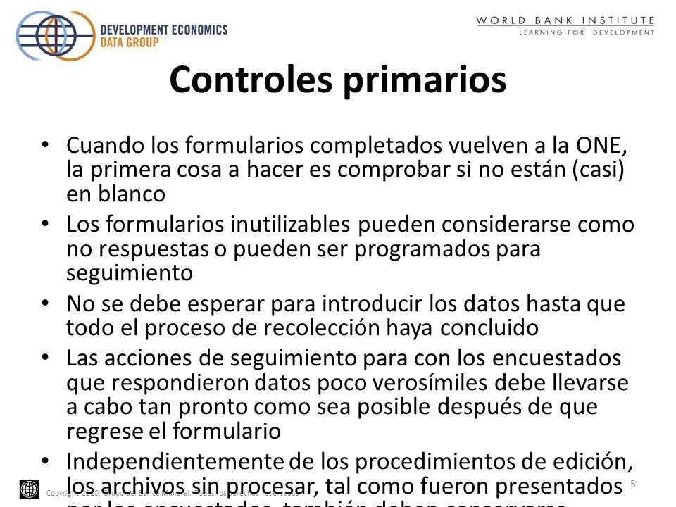Copyright 2010, Grupo del Banco Mundial. Todos los derechos reservados Controles primarios Cuando los formularios completados vuelven a la ONE, la pri