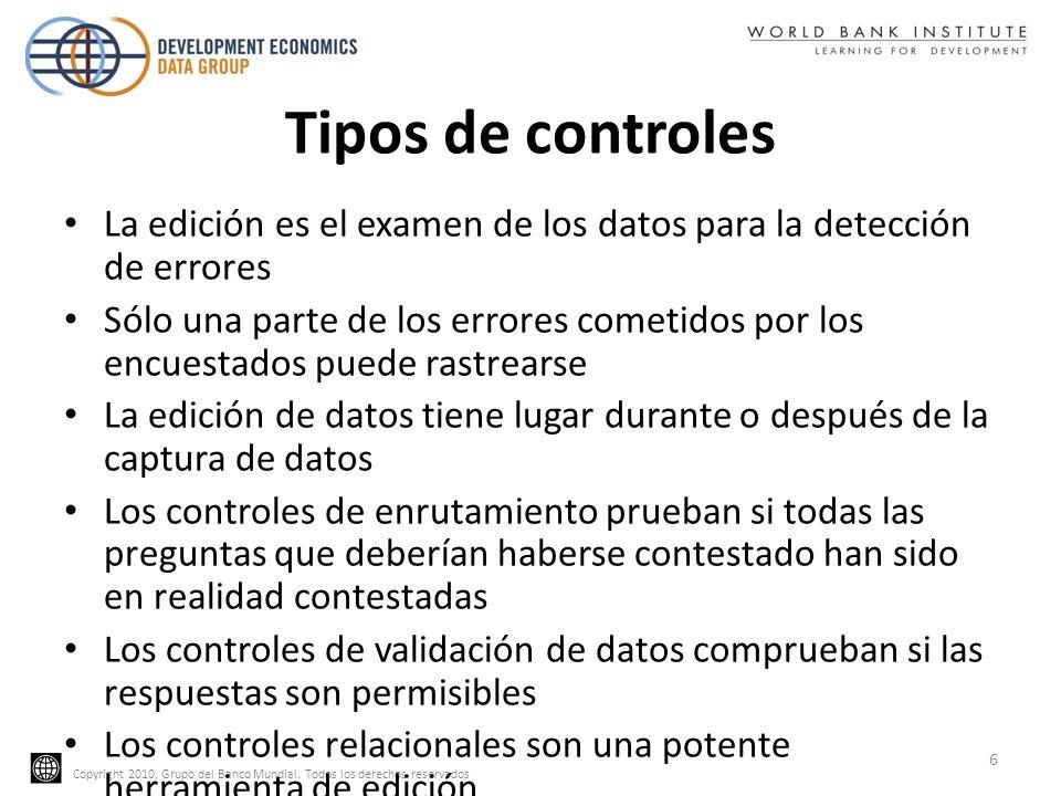 Copyright 2010, Grupo del Banco Mundial. Todos los derechos reservados Tipos de controles La edición es el examen de los datos para la detección de er
