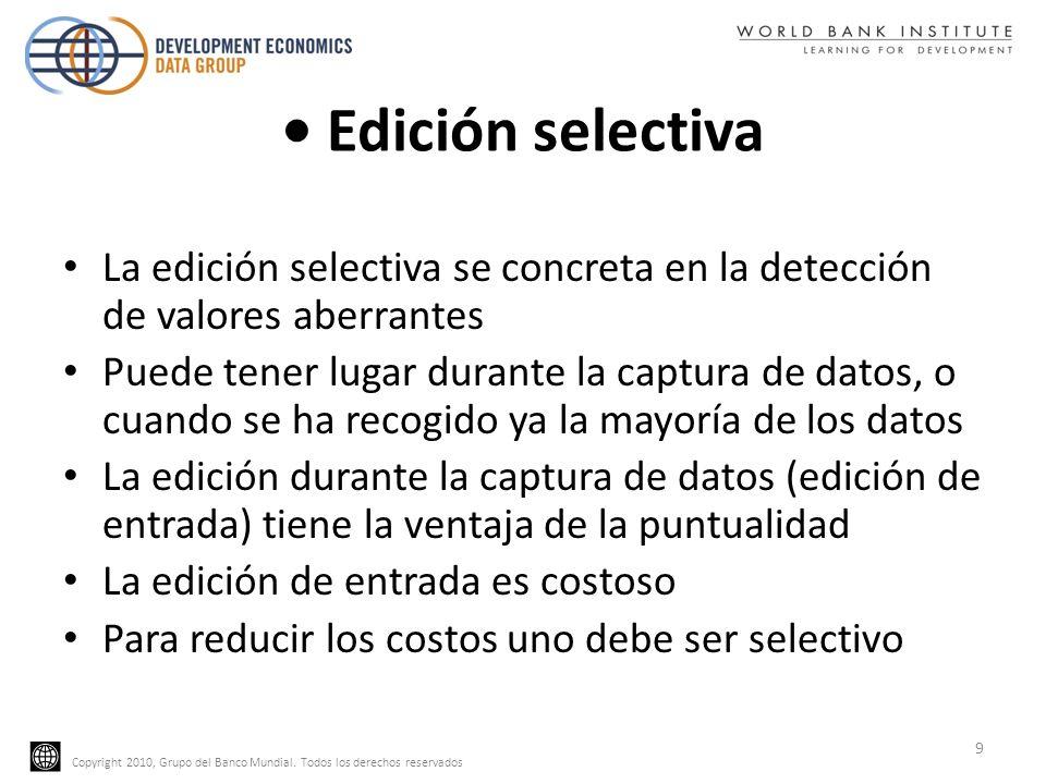 Copyright 2010, Grupo del Banco Mundial. Todos los derechos reservados Edición selectiva La edición selectiva se concreta en la detección de valores a
