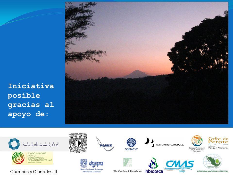 Iniciativa posible gracias al apoyo de: Cuencas y Ciudades III