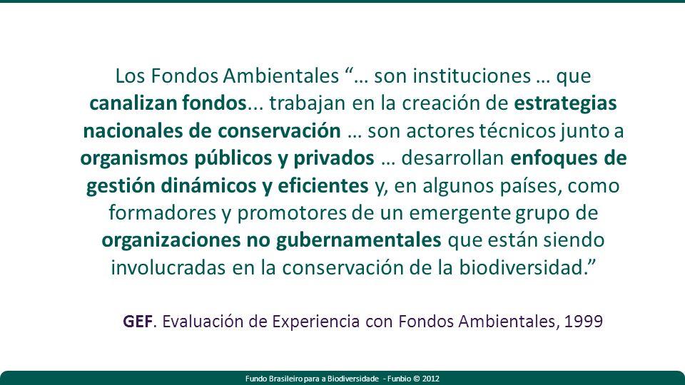 Los Fondos Ambientales … son instituciones … que canalizan fondos...