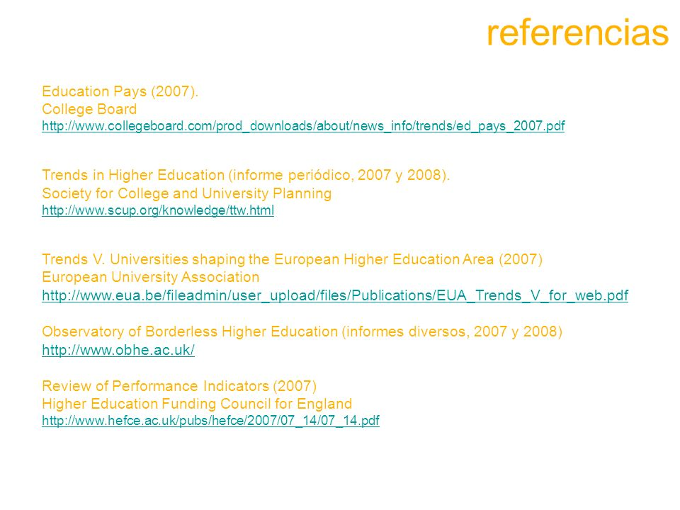 Education Pays (2007). College Board http://www.collegeboard.com/prod_downloads/about/news_info/trends/ed_pays_2007.pdf Trends in Higher Education (in