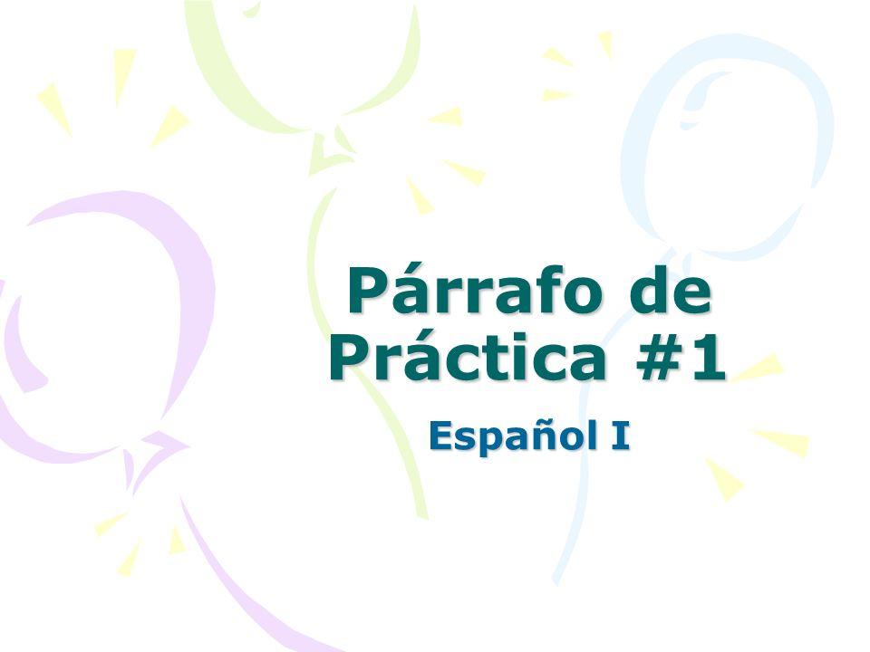 Párrafo de Práctica #1 Español I