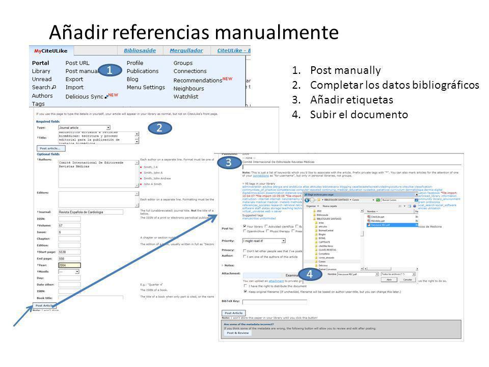 Añadir referencias manualmente 1 2 3 4 1.Post manually 2.Completar los datos bibliográficos 3.Añadir etiquetas 4.Subir el documento