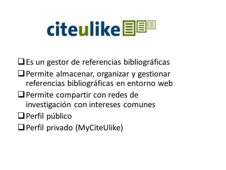 Es un gestor de referencias bibliográficas Permite almacenar, organizar y gestionar referencias bibliográficas en entorno web Permite compartir con re