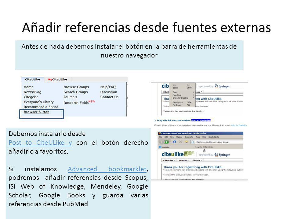 Añadir referencias desde fuentes externas Debemos instalarlo desde Post to CiteULike y con el botón derecho añadirlo a favoritos. Si instalamos Advanc