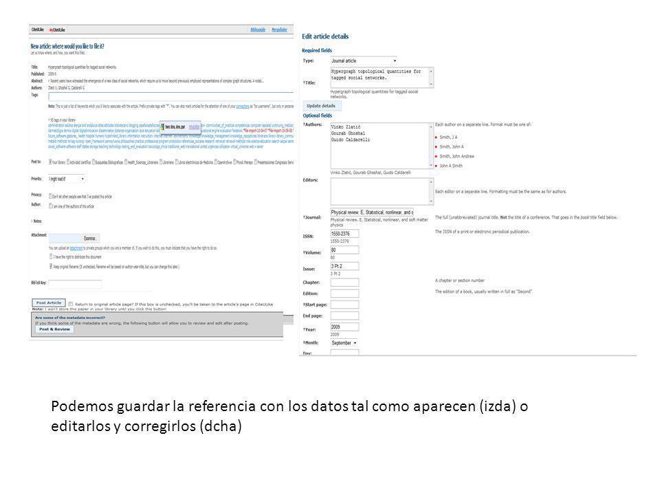 Podemos guardar la referencia con los datos tal como aparecen (izda) o editarlos y corregirlos (dcha)