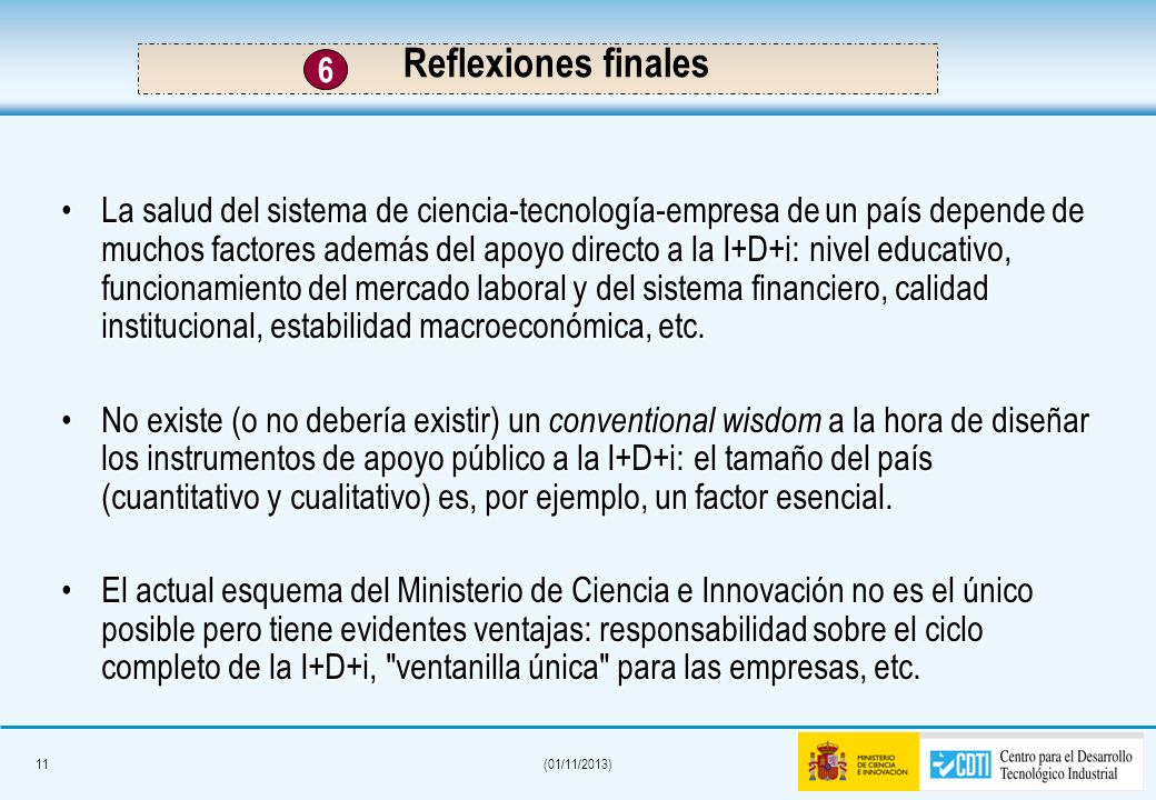10(01/11/2013) Apuesta por la I+D+i. Nuevo Ministerio de Ciencia e Innovación Convergencia económica con Europa Crecimiento económico sostenido Fuerte