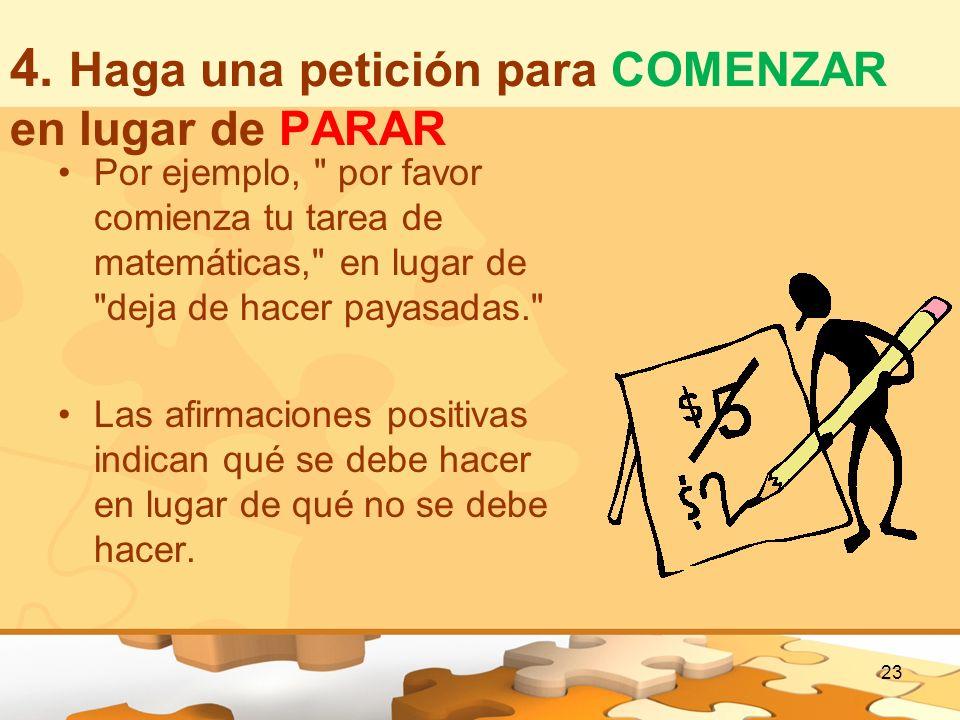 4. Haga una petición para COMENZAR en lugar de PARAR Por ejemplo,