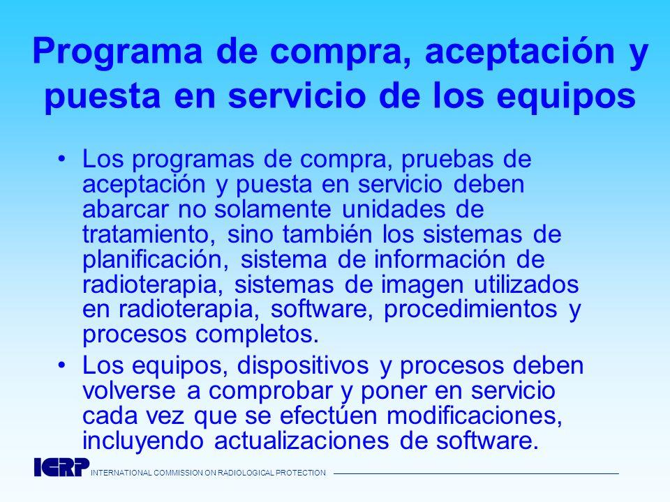 INTERNATIONAL COMMISSION ON RADIOLOGICAL PROTECTION Programa de compra, aceptación y puesta en servicio de los equipos Los programas de compra, prueba